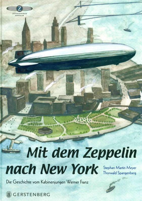 Mit dem Zeppelin nach New York - Die Geschichte des Kabinenjungen Werner Franz