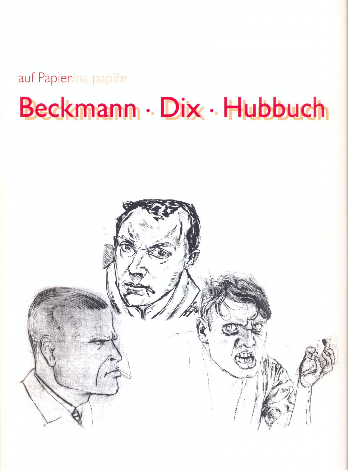 Auf Papier: Beckmann-Dix-Hubbuch