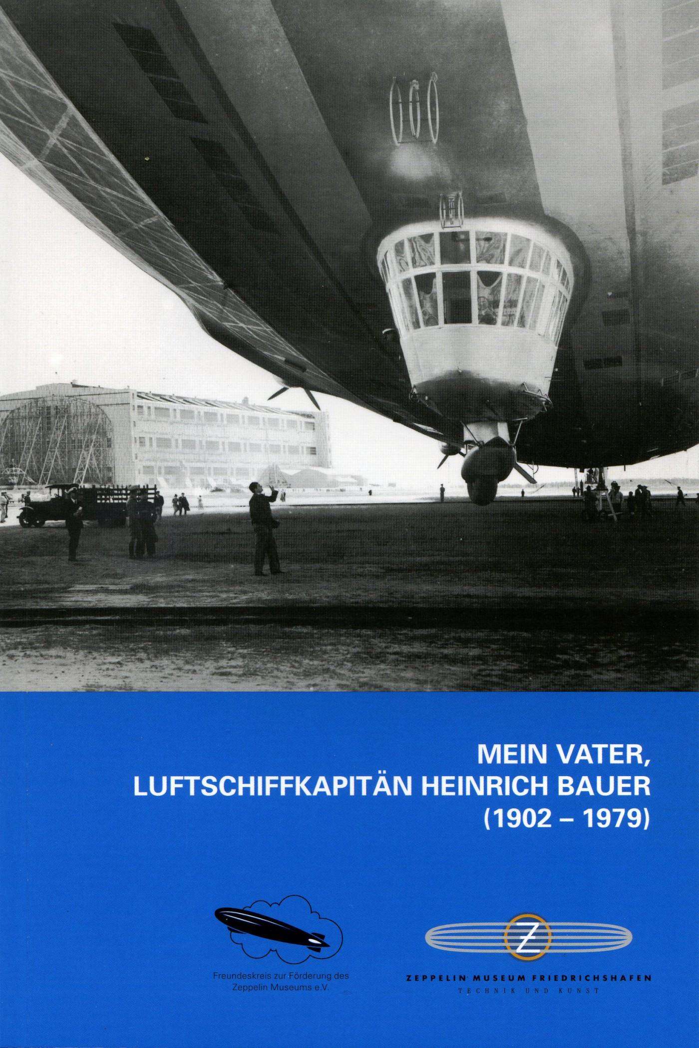 Mein Vater, Luftschiffkapitän Heinrich Bauer